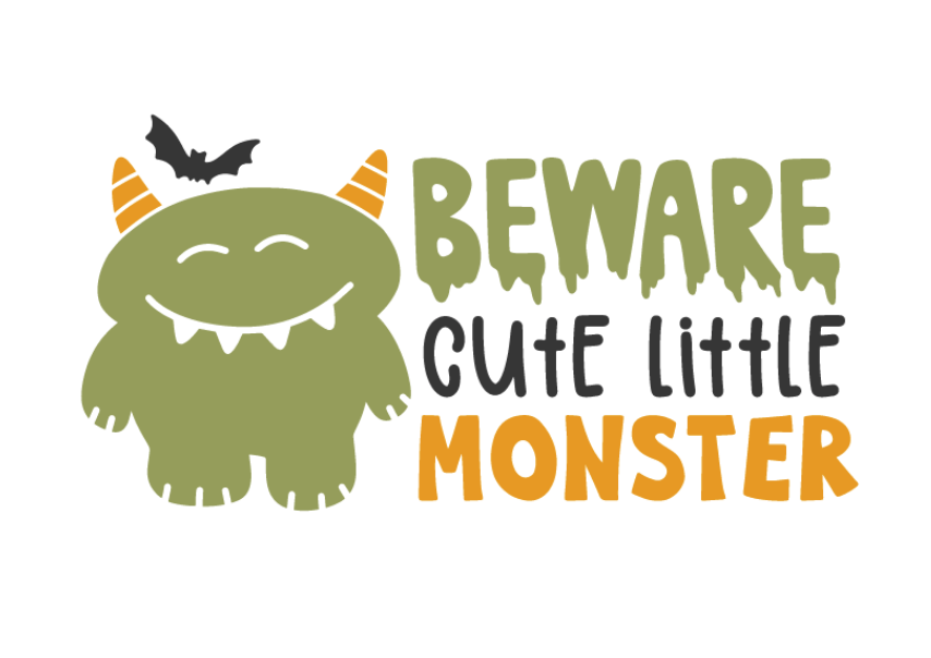 BEWARE CUTE LITTLE MONSTER