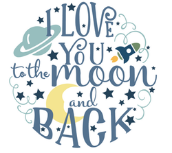 LOVE YOU TO THE MOON AND BACK ROUND
