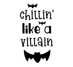 CHILLIN; LIKE A VILLAIN