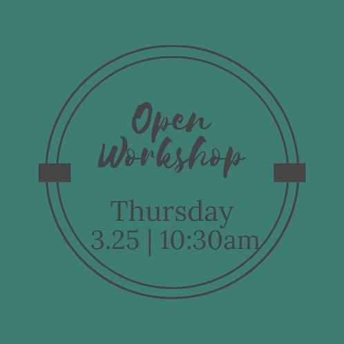 3.25 | 10:30AM Open Workshop