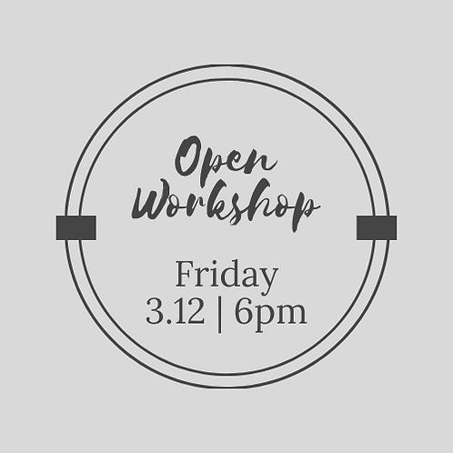 3.12 | 6PM Open Workshop
