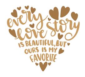 EVERY LOVE STORY.. HEART SHAPE