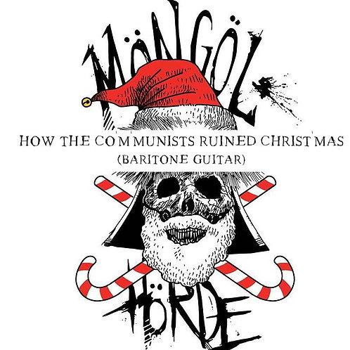 Möngöl Hörde - How The Communists Ruined Christmas (Baritone Guitar)
