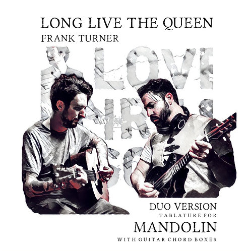 Frank Turner - Long Live The Queen (Duo Version) for Mandolin w/chord boxes