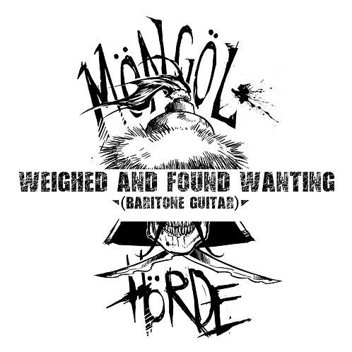 Möngöl Hörde - Weighed and Found Wanting (Baritone Guitar)
