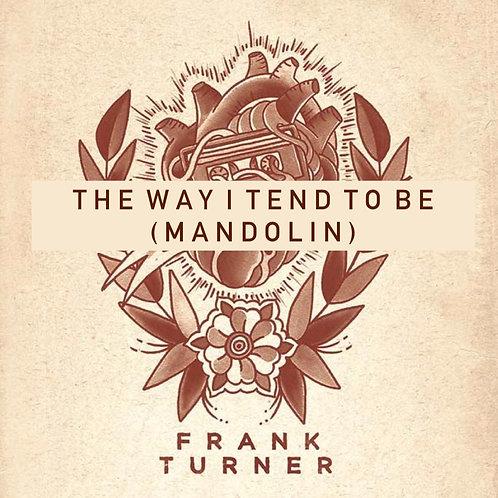 Frank Turner - The Way I Tend To Be (Mandolin)