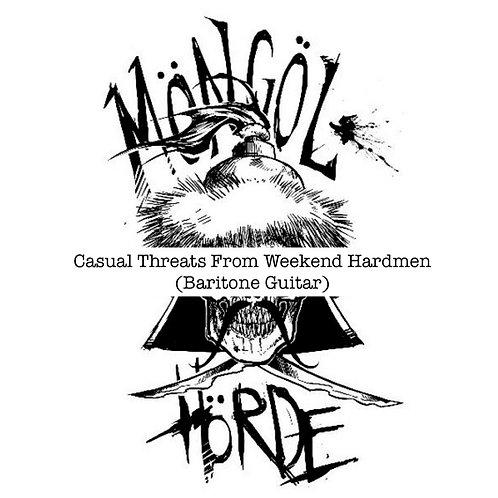Möngöl Hörde - Casual Threats From Weekend Hardmen (Baritone Guitar)