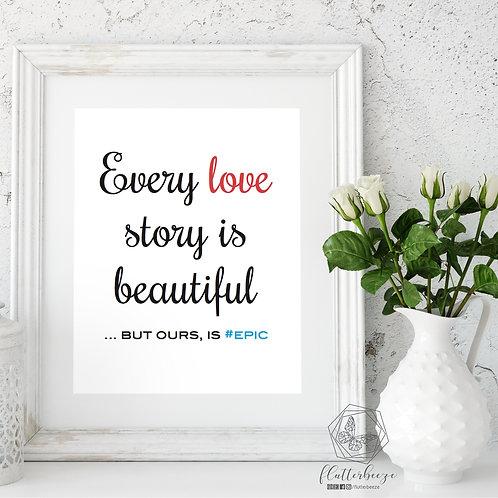 Epic Love Story Print