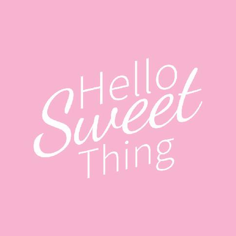 Hello Sweet Thing