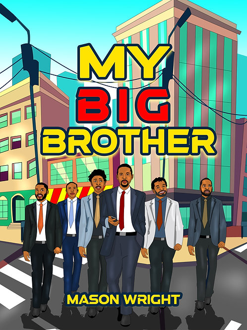 My Big Brother Book Written by Mason Wright
