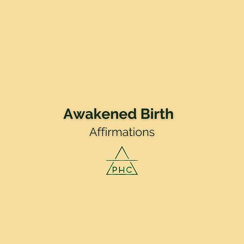 Awakened Birth - Affirmations