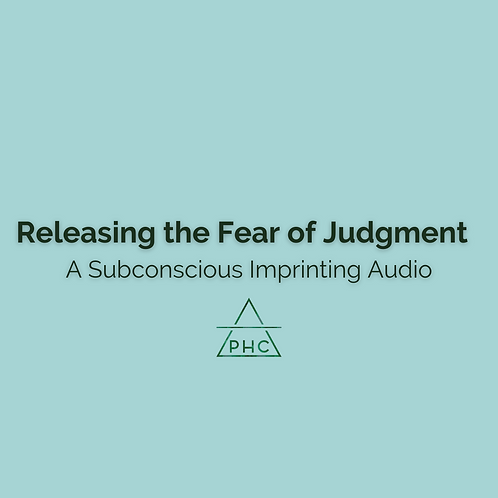 Releasing the Fear of Judgment - A Subconscious ImprintingAudio