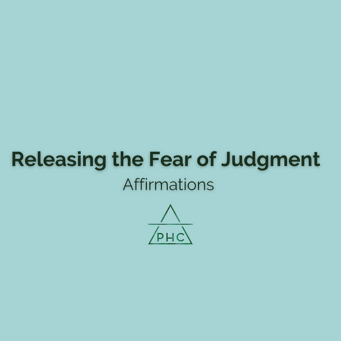 Releasing the Fear of Judgement - Affirmations