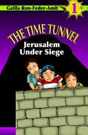 The Time Tunnel: Jerusalem Under Siege