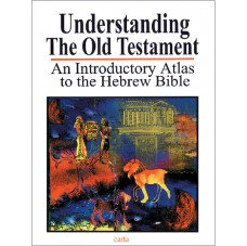 Understanding The Old Testament: An Introductory Atlas to the Hebrew Bible