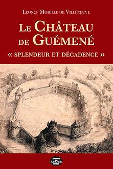 Le château de Guémené, splendeur et décadence
