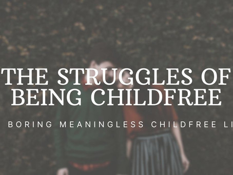 9 Struggles of the Childfree