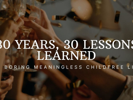 30 Years Old, 30 Lessons Learned