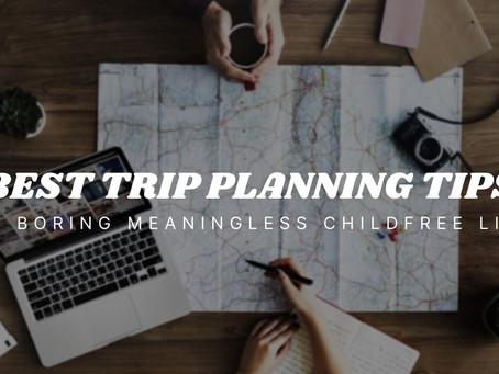 7 Best Trip Planning Tips