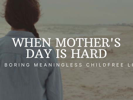 When Mother's Day is Hard
