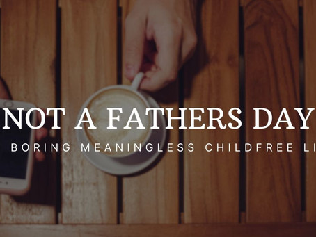 Not A Father's Day