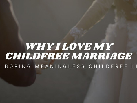 Things I Love About My Childfree Marriage