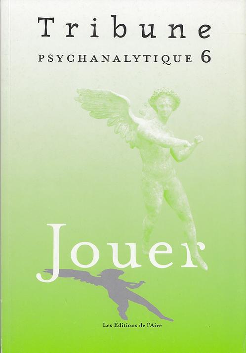 Tribune psychanalytique n° 6