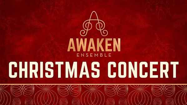 Awaken Ensemble Christmas Concert.jpg