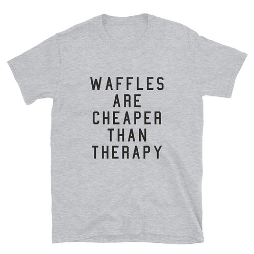 Waffles Are Cheaper Than Therapy T-Shirt
