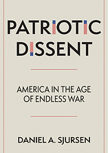 Book: Patriotic Dissent: America in the Age of Endless War