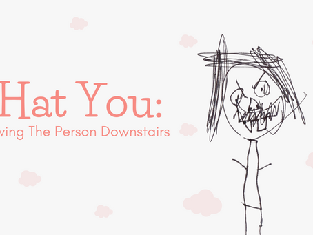 I Hat You: Grieving The Person Downstairs