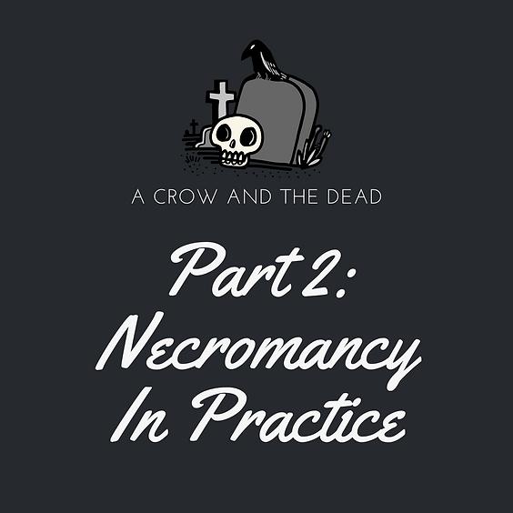 Part 2: Necromancy in Practice