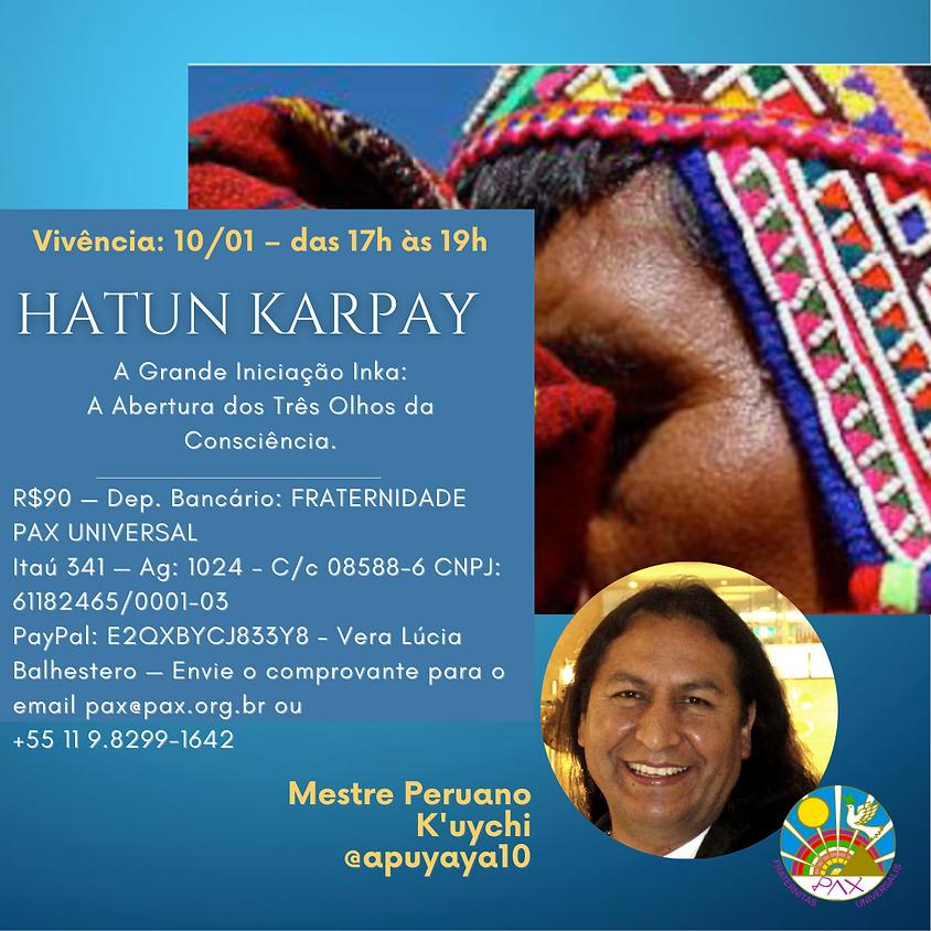 Hatun Karpay — A Grande Iniciação Inka — com Mestre Peruano K'uychi