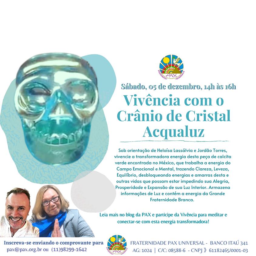 Vivência com o Crânio de Cristal Acqualuz - com Heloísa Lassálvia e Jordão Torres