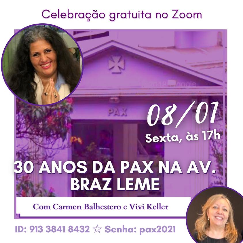 Celebração Gratuita de 30 anos da PAX na Av. Braz Leme — com Carmen Balhestero e Vivi Keller