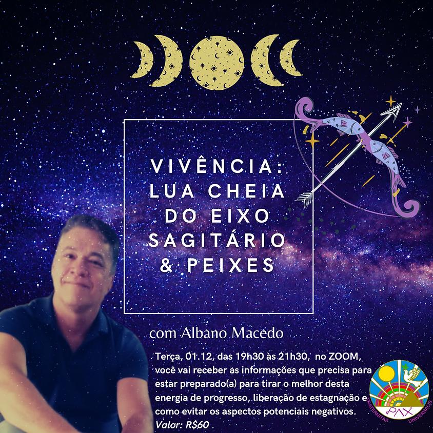 Vivência Astrológica: Lua Cheia do Eixo Sagitário & Peixes - com Albano Macedo