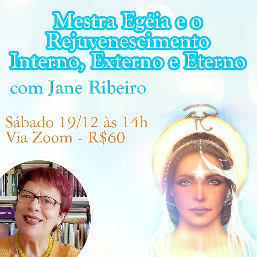 Vivência: Mestra Egéia e o Rejuvenescimento, com Jane Ribeiro