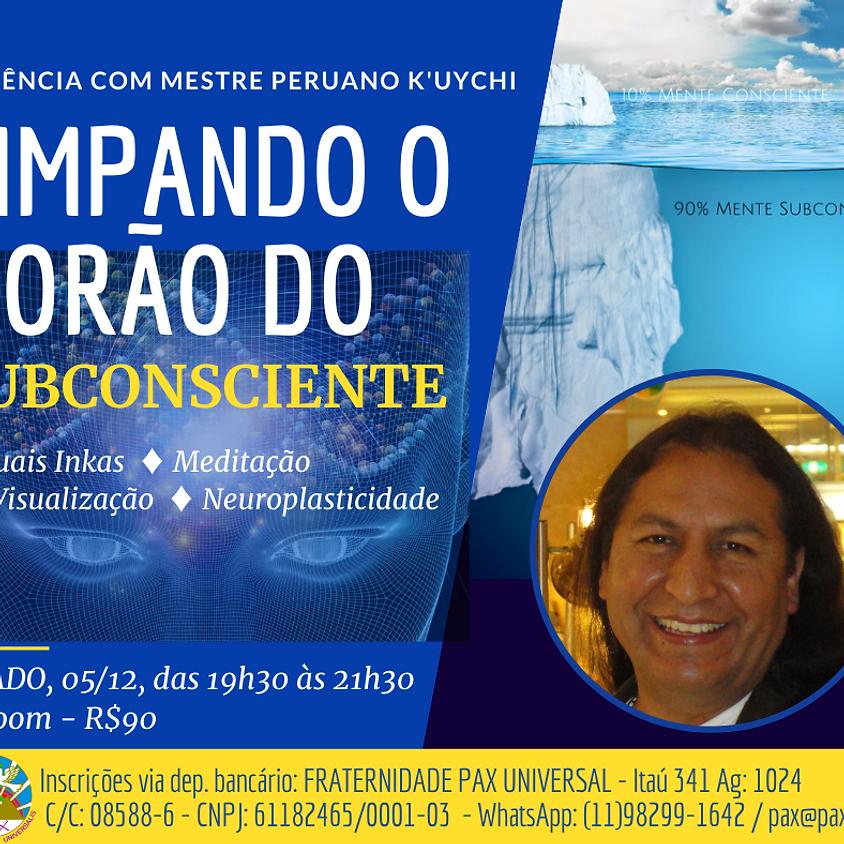 Limpando o Porão do Subconsciente - com Mestre Peruano K'uychi