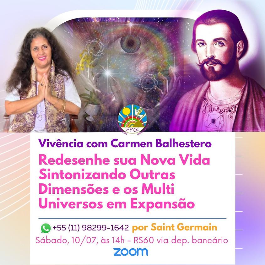 """Redesenhe Sua Nova Vida Sintonizando Outras Dimensões e os Multi Universos Em Expansão"""",  com Carmen Balhestero"""