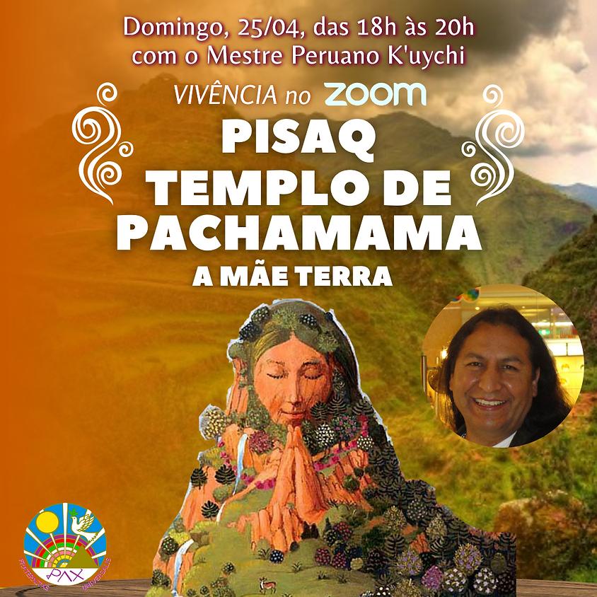 Vivência: PISAQ – Templo de Pachamama - com Mestre Peruano K'uychi