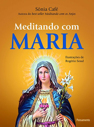 Meditando com Maria - Sonia Café