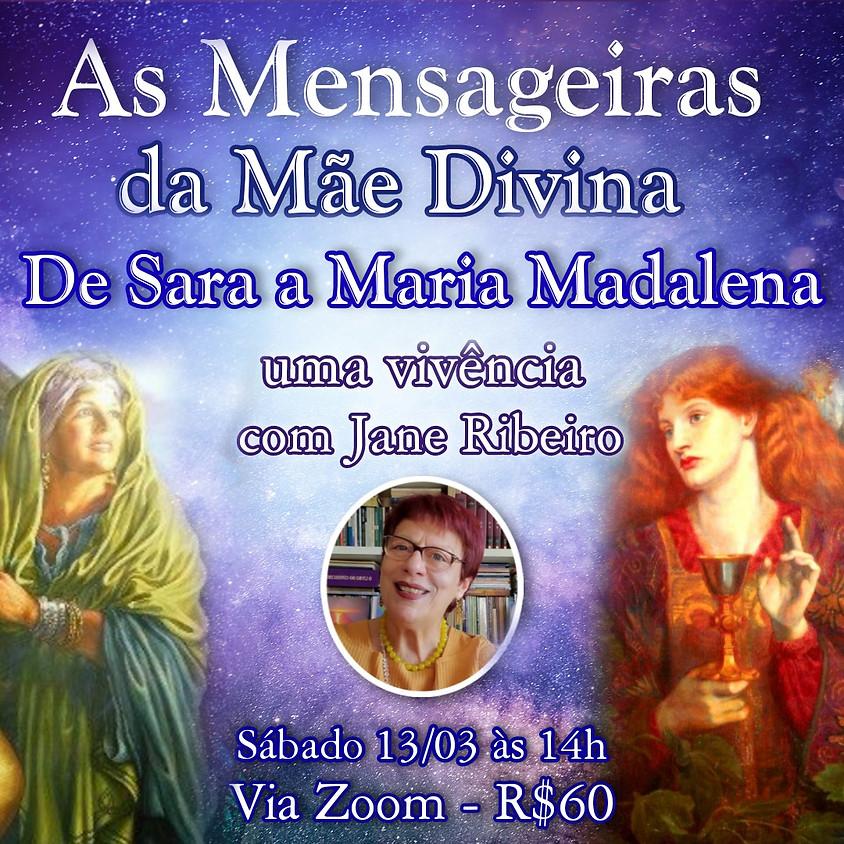 As Mensageiras da Mãe Divina - de Sara à Maria Madalena - com Jane Ribeiro