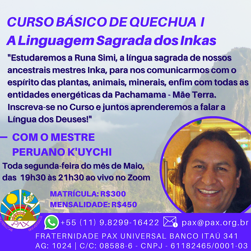 CURSO BÁSICO DE QUECHUA I - com Mestre Peruano K'uychi