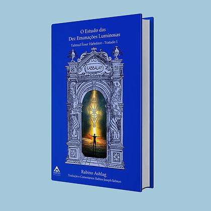 O Estudo das Dez Emanações Luminosas - Rabino Ashlag Trad. Rabino Joseph Saltoun