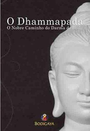 O Dhammapada: O nobre Caminho do Dharma do Buda