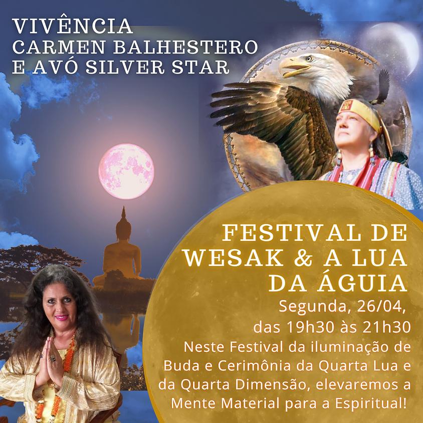 FESTIVAL de WESAK - ILUMINAÇÃO DE BUDA & Cerimônia da Lua da Águia