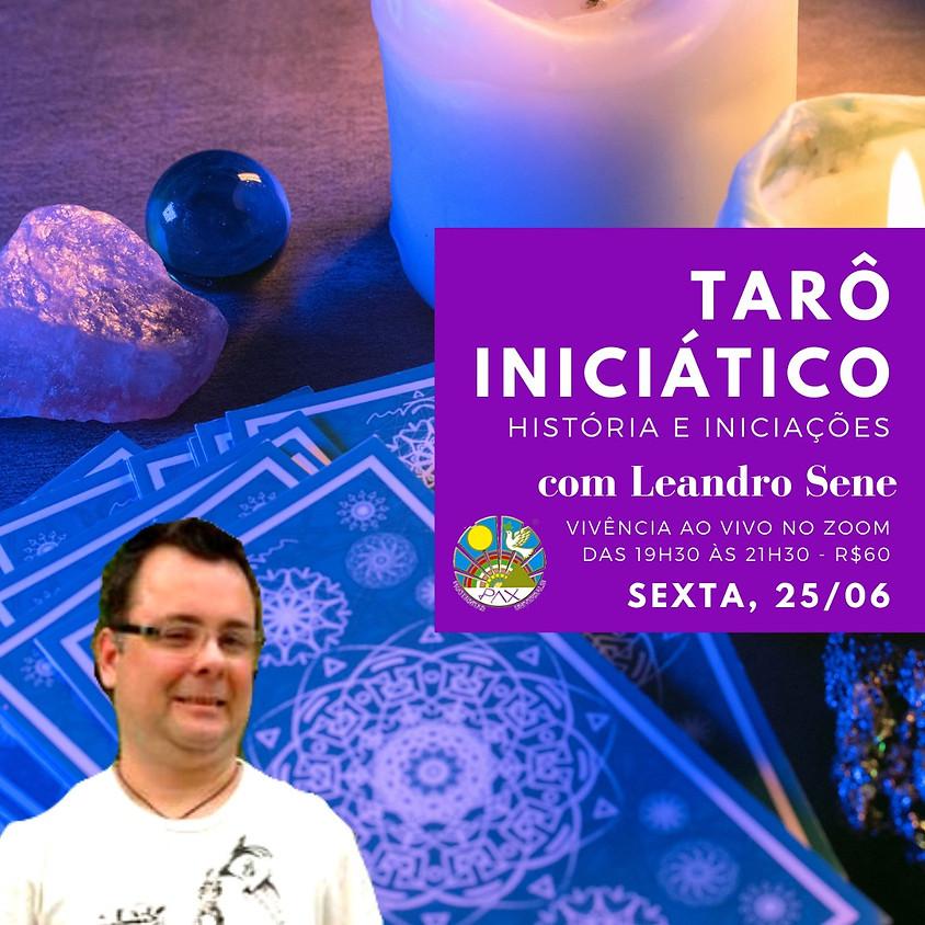 Tarot Iniciático: História e Iniciações - com Leandro Sene