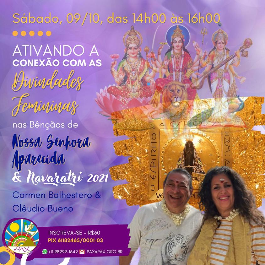 Ativando a Conexão com as Divindades Femininas nas Bênçãos de Nossa Senhora Aparecida e Navaratri 2021 - Carmen  & Bueno