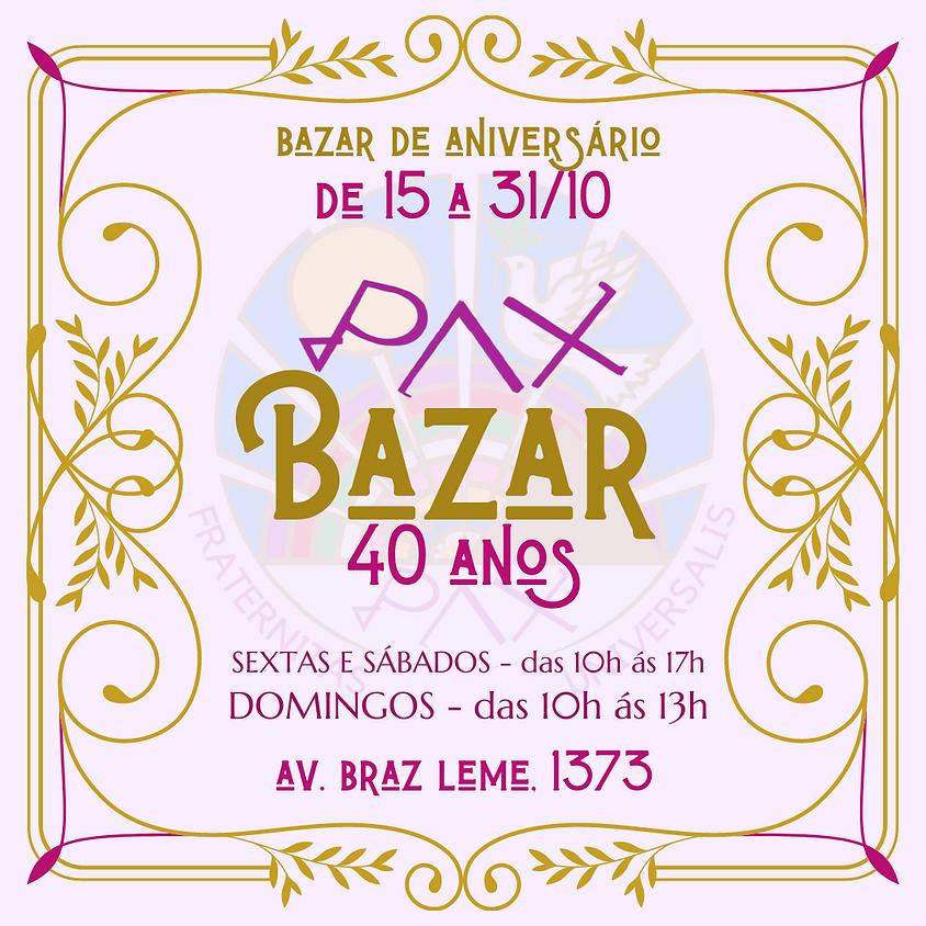 PAX BAZAR - PAX 40 ANOS