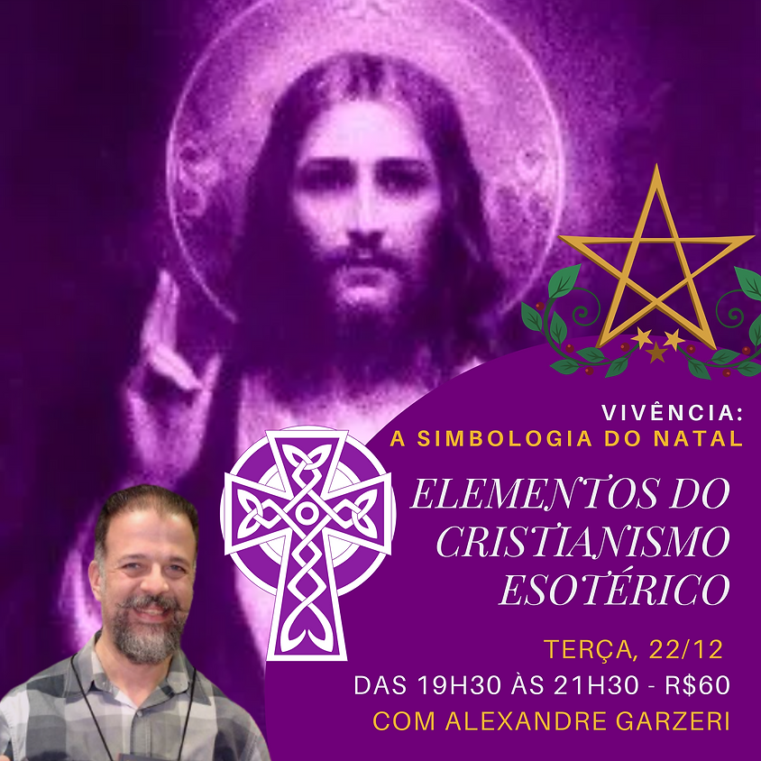 A Simbologia do Natal - Elementos do Cristianismo Esotérico